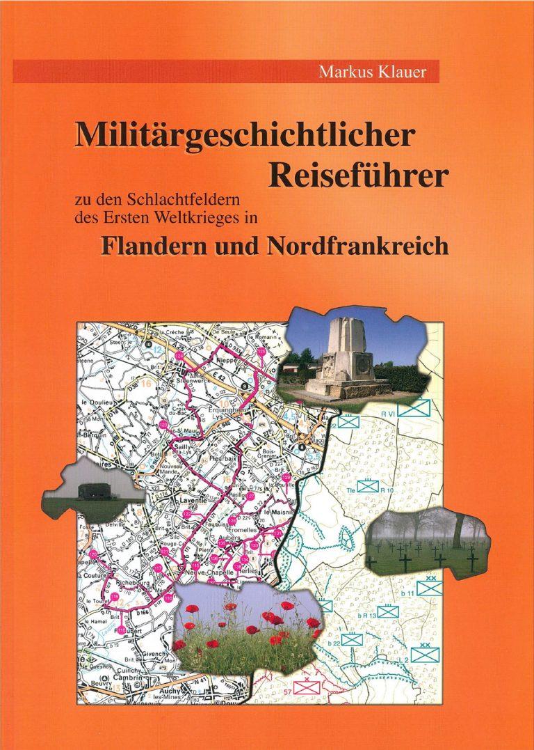 """Markus Klauer """"Militärgeschichtlicher Reiseführer Flandern und Nordfrankreich"""""""